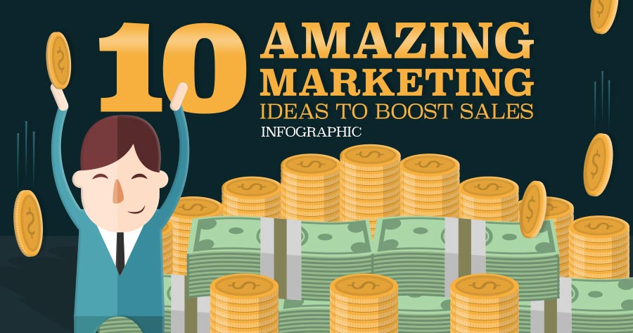 10 Amazing Marketing Ideas to Boost Sales