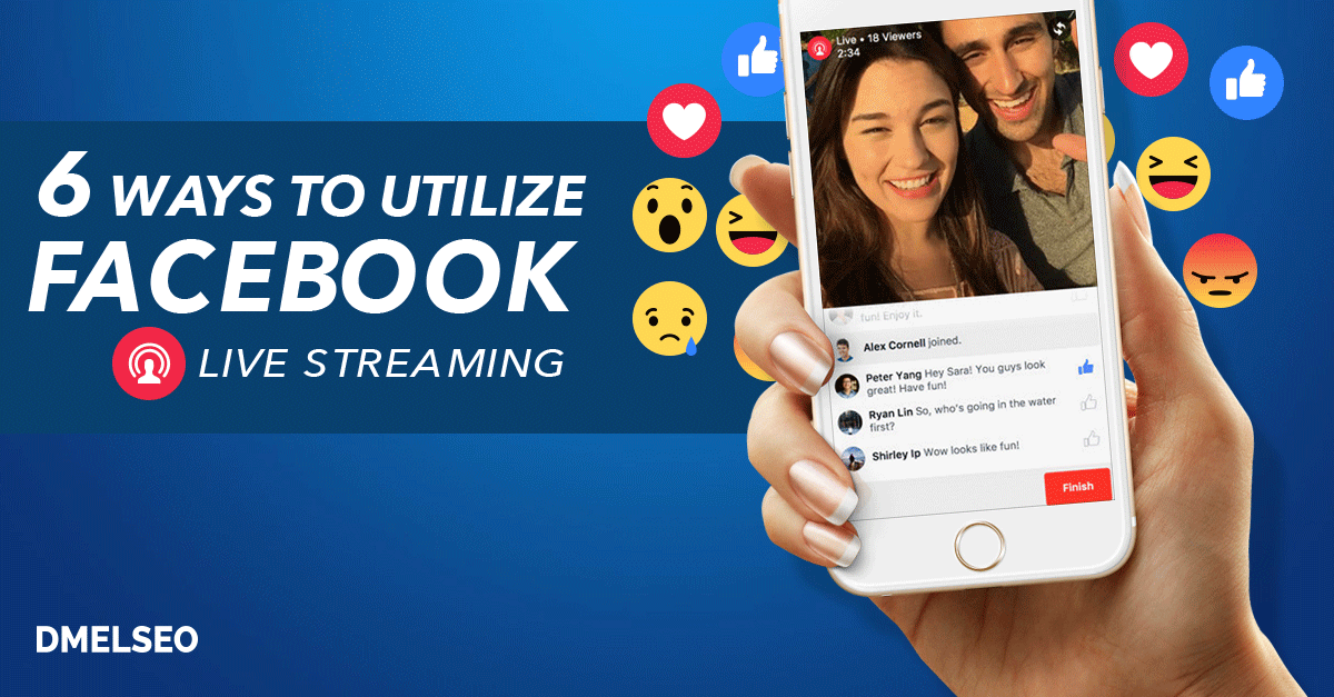 6 Ways to Utilize Facebook Live Streaming